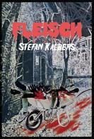 Stefan Kalbers: Fleisch ★★★★