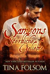 Samsons Sterbliche Geliebte (Scanguards Vampire - Buch 1)