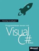 Dirk Louis: Richtig einsteigen: Programmieren lernen mit Visual C# 2013 ★★★★★