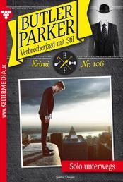 Butler Parker 106 – Kriminalroman - Solo unterwegs