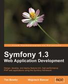 Tim Bowler: Symfony 1.3 Web Application Development