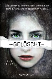 Gelöscht - Dystopie-Trilogie Band 1