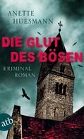 Anette Huesmann: Die Glut des Bösen ★★★★