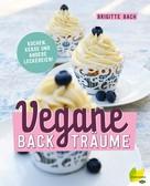 Brigitte Bach: Vegane Backträume ★★★★★