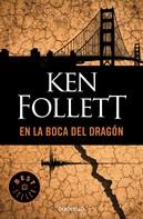 Ken Follett: En la boca del dragón