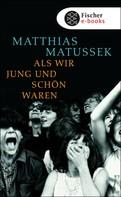 Matthias Matussek: Als wir jung und schön waren ★★★★★