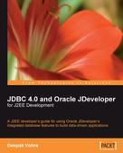 Deepak Vohra: JDBC 4.0 and Oracle JDeveloper for J2EE Development