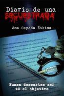 Ana Cepeda Étkina: Diario de una secuestrada