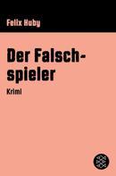 Felix Huby: Der Falschspieler ★★★★★