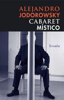 Alejandro Jodorowsky: Cabaret místico