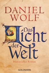 Das Licht der Welt - Historischer Roman