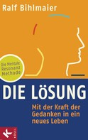 Ralf Bihlmaier: Die Lösung ★★★★