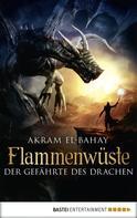 Akram El-Bahay: Flammenwüste - Der Gefährte des Drachen ★★★★★