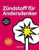 Anja Förster: Zündstoff für Andersdenker ★★★
