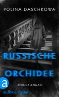 Polina Daschkowa: Russische Orchidee ★★★★
