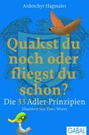 Ardeschyr Hagmaier: Quakst du noch oder fliegst du schon? ★★