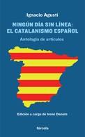Ignacio Agustí: Ningún día sin línea: El catalanismo español