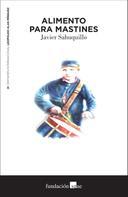 Javier Sahuquillo: Alimento para mastines