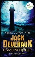 Xenia Jungwirth: Jack Deveraux, Der Dämonenjäger - Vierter Roman: Sirenengesang ★★★★