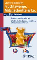 Karin Hofele: Clever einkaufen Fruchtzwerge, Milchschnitte & Co. ★★★