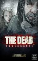 Adam Millard: The Dead 2: Todeskälte ★★★★