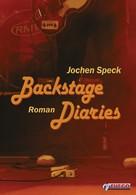 Jochen Speck: Backstage Diaries ★★★