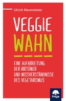 Ulrich Neumeister: Veggiewahn ★★★