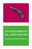 Johann Wolfgang von Goethe: Los padecimientos del joven Werther