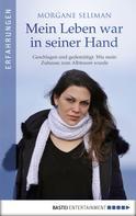 Morgane Seliman: Mein Leben war in seiner Hand ★★★★