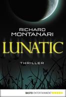 Richard Montanari: Lunatic ★★★★★