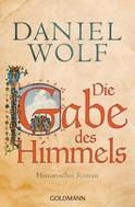 Daniel Wolf: Die Gabe des Himmels ★★★★★