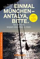 Thomas Käsbohrer: Einmal München - Antalya, bitte. 2. Auflage