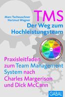 Marc Tscheuschner: TMS - Der Weg zum Höchstleistungsteam