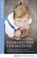 Terrie O'Brian: Niemand war für mich da ★★★★★