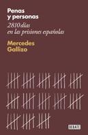 Mercedes Gallizo: Penas y personas