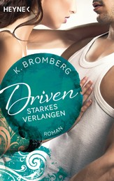 Driven. Starkes Verlangen - Band 7 - Roman