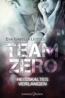 Eva Isabella Leitold: Team Zero - Heißkaltes Verlangen ★★★★