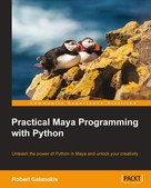 Robert Galanakis: Practical Maya Programming with Python