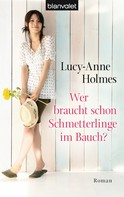 Lucy-Anne Holmes: Wer braucht schon Schmetterlinge im Bauch? ★★★★