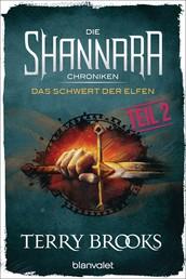 Die Shannara-Chroniken - Das Schwert der Elfen. Teil 2 - Roman