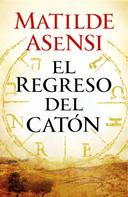 Matilde Asensi: El regreso del Catón