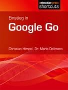 Dr. Mario Deilmann: Einstieg in Google Go