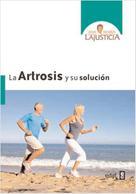 Ana Maria Lajusticia: La artrosis y su solución