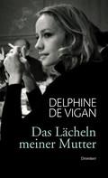 Delphine de Vigan: Das Lächeln meiner Mutter ★★★★