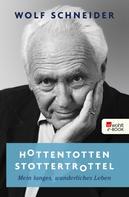 Wolf Schneider: Hottentottenstottertrottel ★★★★
