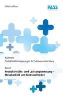 Stefan Luckhaus: Buchreihe: Produktivitätssteigerung in der Softwareentwicklung, Teil 1: Produktivitäts- und Leistungsmessung - Messbarkeit und Messmethoden