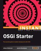 Jamie Goodyear: Instant OSGi Starter