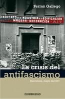 Ferran Gallego: La crisis del antifascismo