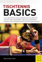 Bernd-Ulrich Groß: Tischtennis Basics