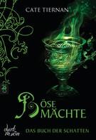 Cate Tiernan: Das Buch der Schatten - Böse Mächte ★★★★★